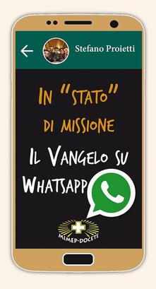 In «stato» di missione. Il Vangelo su whatsapp - Stefano Proietti - copertina