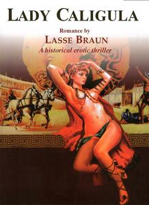 Lady Caligula. A historical erotic thriller