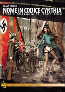 Daddyswing.es Nome in codice Cynthia. Sesso e spionaggio nel Terzo Reich Image