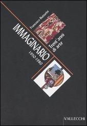Immaginario. Trent'anni di arte 1950-1980