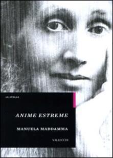 Anime estreme - Manuela Maddamma - copertina