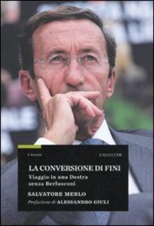 Rallydeicolliscaligeri.it La conversione di Fini. Viaggio in una destra senza Berlusconi Image