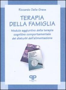 Terapia della famiglia. Modulo aggiuntivo della terapia cognitivo comportamentale dei disturbi dell'alimentazione