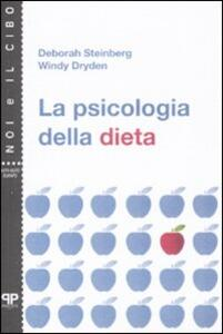 La psicologia della dieta - Deborah Steindberg,Windy Dryden - copertina