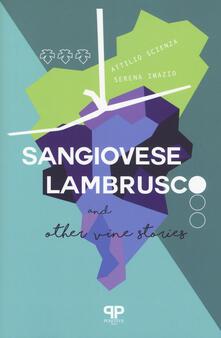 Sangiovese, Lambrusco, and other vine stories - Attilio Scienza,Serena Imazio - copertina