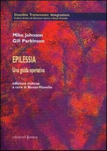 Epilessia. Una guida operativa - Mike Johnson,Gill Parkinson - copertina