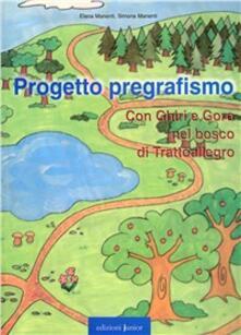 Winniearcher.com Progetto pregrafismo. Con Ghiri e Goro nel bosco di Trattoallegro. Con CD-ROM Image