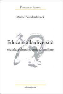 Libro Educare alla diversità sociale, culturale, etnica, familiare Michel Vandenbroeck