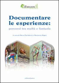 Documentare le esperienze. ...