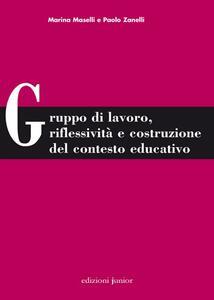 Gruppo di lavoro, riflessività e costruzione del contesto educativo
