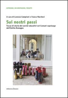 Sui nostri passi. Tracce di storia dei servizi educativi nei Comuni capoluogo dell'Emilia-Romagna - copertina