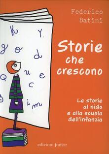 Storie che crescono. Le storie al nido e alla scuola dell'infanzia - Federico Batini - copertina