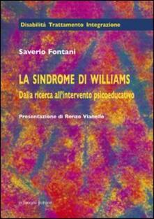 La sindrome di Williams. Dalla ricerca all'intervento psicoeducativo - Saverio Fontani - copertina