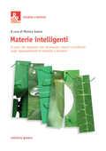 Libro Materie intelligenti. Il ruolo dei materiali non strutturati naturali e artificiali negli apprendimenti di bambine e bambini