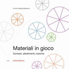 Materiali in gioco. Contesti, allestimenti, ricerche.pdf
