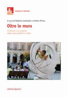 Oltre le mura. Linfanzia e la scoperta degli spazi pubblici in città.pdf