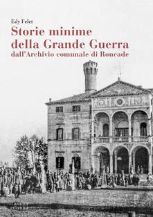 Associazionelabirinto.it Storie minime della Grande Guerra dall'Archivio comunale di Roncade Image