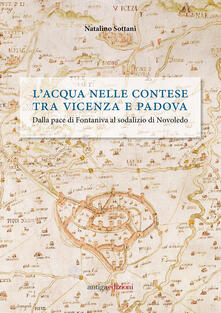Luciocorsi.it L' acqua nelle contese tra Vicenza e Padova. Dalla pace di Fontaniva al sodalizio di Novoledo Image