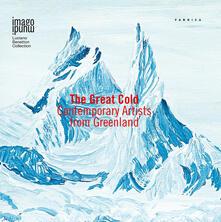Groenlandia: The Great Cold. Contemporary Artists from Greenland. Ediz. inglese, danese e italiana - copertina