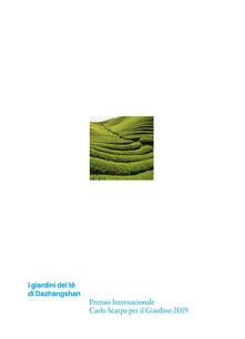 I giardini del tè di Dazhangshan. Premio Internazionale Carlo Scarpa per il Giardino 2019. Ediz. illustrata - copertina