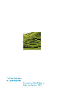 I giardini del tè di Dazhangshan. Premio Internazionale Carlo Scarpa per il Giardino 2019. Ediz. inglese - copertina