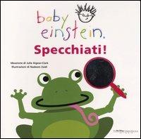 Specchiati! Baby einstein - Aigner Clark Julie Zaidi Nadeem - wuz.it