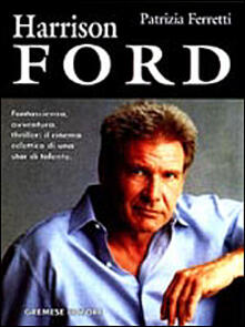 Cefalufilmfestival.it Harrison Ford. L'uomo dei contrapposti: sciarade emozionali nel segno dell'introspezione Image