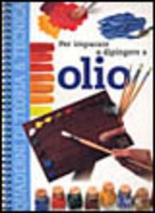 Per imparare a dipingere a olio
