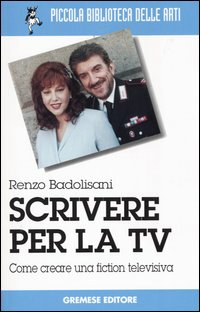 Scrivere per la TV. Come cr...
