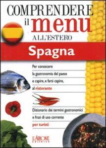 Dizionario del menu per i turisti. Per capire e farsi capire al ristorante. Spagna