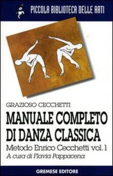 Fondazionesergioperlamusica.it Manuale completo di danza classica. Vol. 1: Metodo Enrico Cecchetti. Image