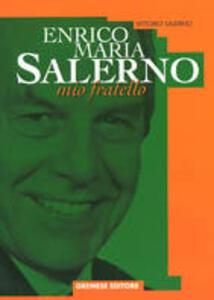 Enrico Maria Salerno, mio fratello