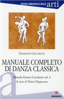 Voluntariadobaleares2014.es Manuale completo di danza classica. Vol. 2: Metodo Enrico Cecchetti. Image