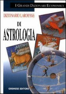 Dizionario Larousse di astrologia.pdf