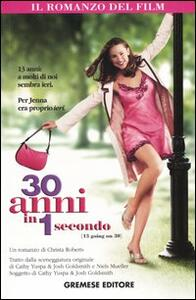 Trenta anni in 1 secondo. (13 going on 30)