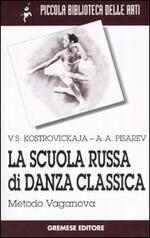 La scuola russa di danza classica. Metodo Vaganova