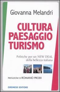 Cultura paesaggio turismo. Politiche per un New deal della bellezza italiana