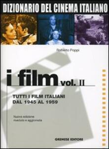 Voluntariadobaleares2014.es Dizionario del cinema italiano. I film. Vol. 2: Tutti i film italiani dal 1945 al 1959. Image