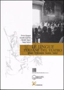 Winniearcher.com Le lingue italiane del teatro. Alvaro, D'Annunzio, Savinio, Testori Image