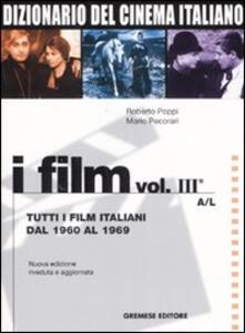 Promoartpalermo.it Dizionario del cinema italiano. I film. Vol. 3\1: Tutti i film italiani dal 1960 al 1969. A-L. Image