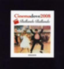 Cinemadove 2008. Agenda del cinema
