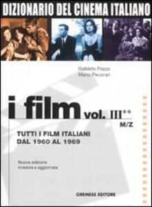 Milanospringparade.it Dizionario del cinema italiano. I film. Vol. 3\2: Tutti i film italiani dal 1960 al 1969. M-Z. Image