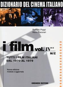 Dizionario del cinema italiano. Vol. 4\2: Tutti i film italiani dal 1970 al 1979. M-Z. - Roberto Poppi,Mario Pecorari - copertina