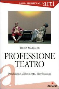 Professione teatro. Produzi...
