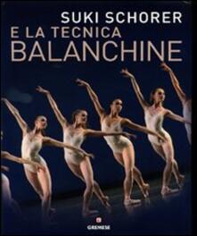 Suky Schorer e la tecnica Balanchine - Suki Schorer,Russell Lee - copertina