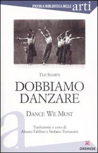 Dobbiamo danzare-Dance we must
