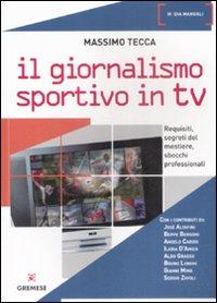 Il giornalismo sportivo in Tv. Requisiti, segreti del mestiere, sbocchi professionali