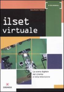 Il set virtuale. La scena digitale nel cinema e nella televisione - Maurizio Terzo - copertina