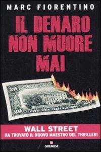 Il denaro non muore mai