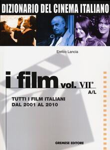 Dizionario del cinema italiano. I film. Vol. 7/1: Tutti i film italiani dal 2001 al 2010. A-L..pdf